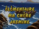 Élémentaire ma chère Jasmine