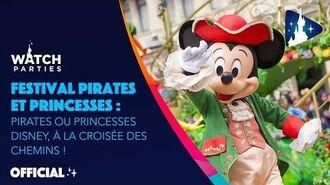 Disneyland Paris Watch Parties - Pirates ou Princesses Disney à la croisée des chemins ! 👑 🏴☠️