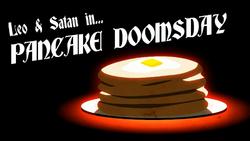 Pancake Doomsday Titlecard
