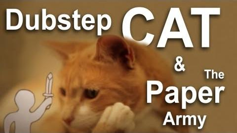 DUBSTEP CAT vs THE PAPER ARMY - PAROLE DE CHAT