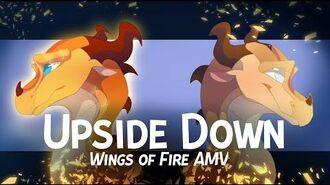 Upside Down Wings of Fire AMV