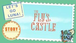 LET'S GO LUNA! STORY The Fly's Castle
