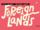 Foreign Lands