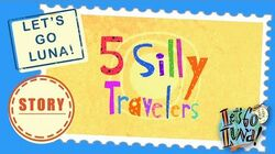 LET'S GO LUNA! STORY 5 Silly Travelers
