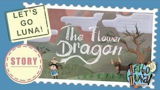 LET'S GO LUNA! STORY The Flower Dragon