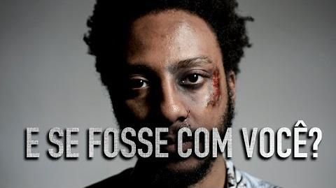 E se fosse com você? - ESeFosseComVoce (What if it happened to you?)