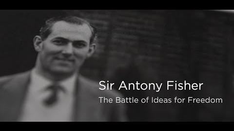 Sir Antony Fisher The battle of ideas for freedom