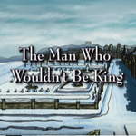 Rsz the man who wouldnt be king title card