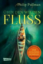The Book of Dust - Über den wilden Fluss