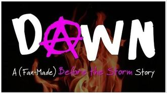 'DAWN' A (Fan-Made) Before the Storm Story (FULL MOVIE)