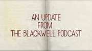 Blackwell Podcast Update