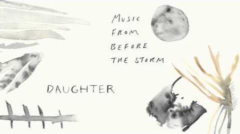 """Daughter - """"Burn It Down"""""""