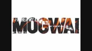 Mogwai - Kids Will Be Skeletons