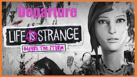 Life Is Strange Before The Storm - Departure (FULL SONG)