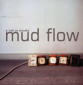 Mud flow a life on standby