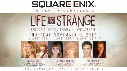 Life Is Strange - Ep 3 w Hannah Telle (Max), Dayeanne Hutton (Kate) & Nik Shriner (Nathan)