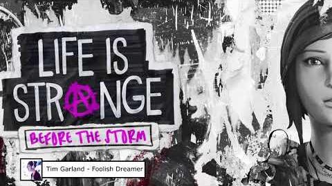 Life Is Strange Before The Storm OST (Tim Garland - Foolish Dreamer)