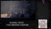 Blackwell Podcast 2 Year Anniversary Livestream