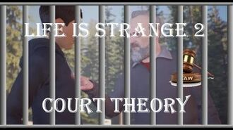 Life is Strange 2 - COURT THEORY! Will Sean go to JAIL?