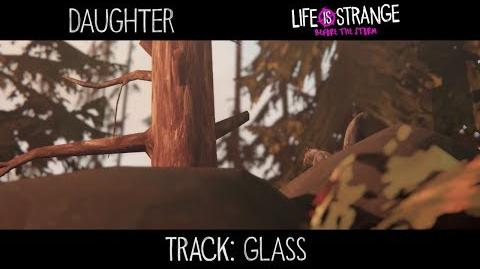 "Daughter - ""Glass"" 'Life is Strange Before the Storm' (de 'Music from Before the Storm')"