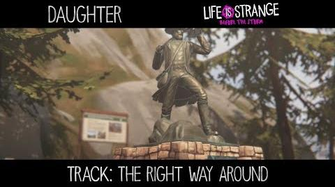 "Daughter - ""The Right Way Around"" 'Life is Strange' (de 'Music from Before the Storm')"