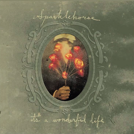 Sparklehorse its a wonderful life