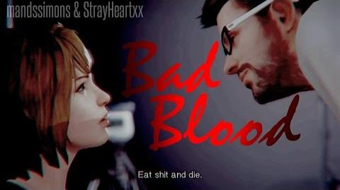 BAD BLOOD - GMV Life is Strange Collab With StrayHeartxx