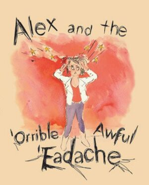 Alex and the orrible awful eadache