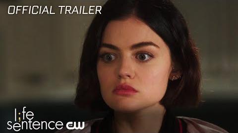 Life Sentence Uncertain Life Trailer The CW
