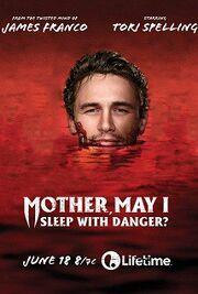 Mother may i sleep with danger2016