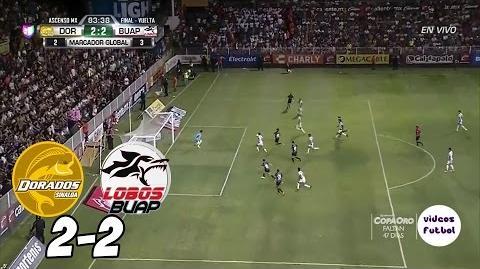 Final del Ascenso MX Dorados vs Lobos Buap 2-2 Resumen Completo