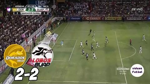 Final del Ascenso MX Dorados vs Lobos Buap 2-2 Resumen Completo