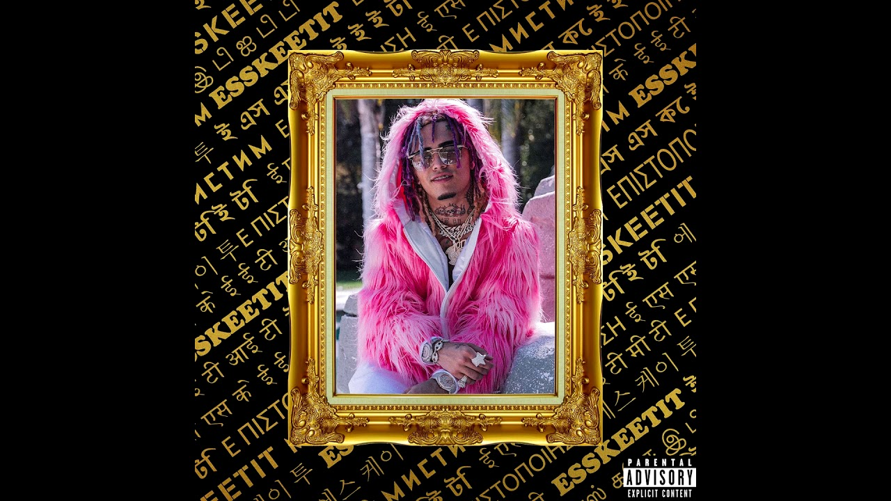 Esskeetit | Lil Pump Wiki | FANDOM powered by Wikia