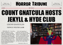 Count Gnatcula Hosts Jekyll & Hyde Club horror tribune newspaper top page
