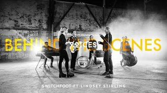 VOICES - Behind The Scenes - SWITCHFOOT Ft. Lindsey Stirling