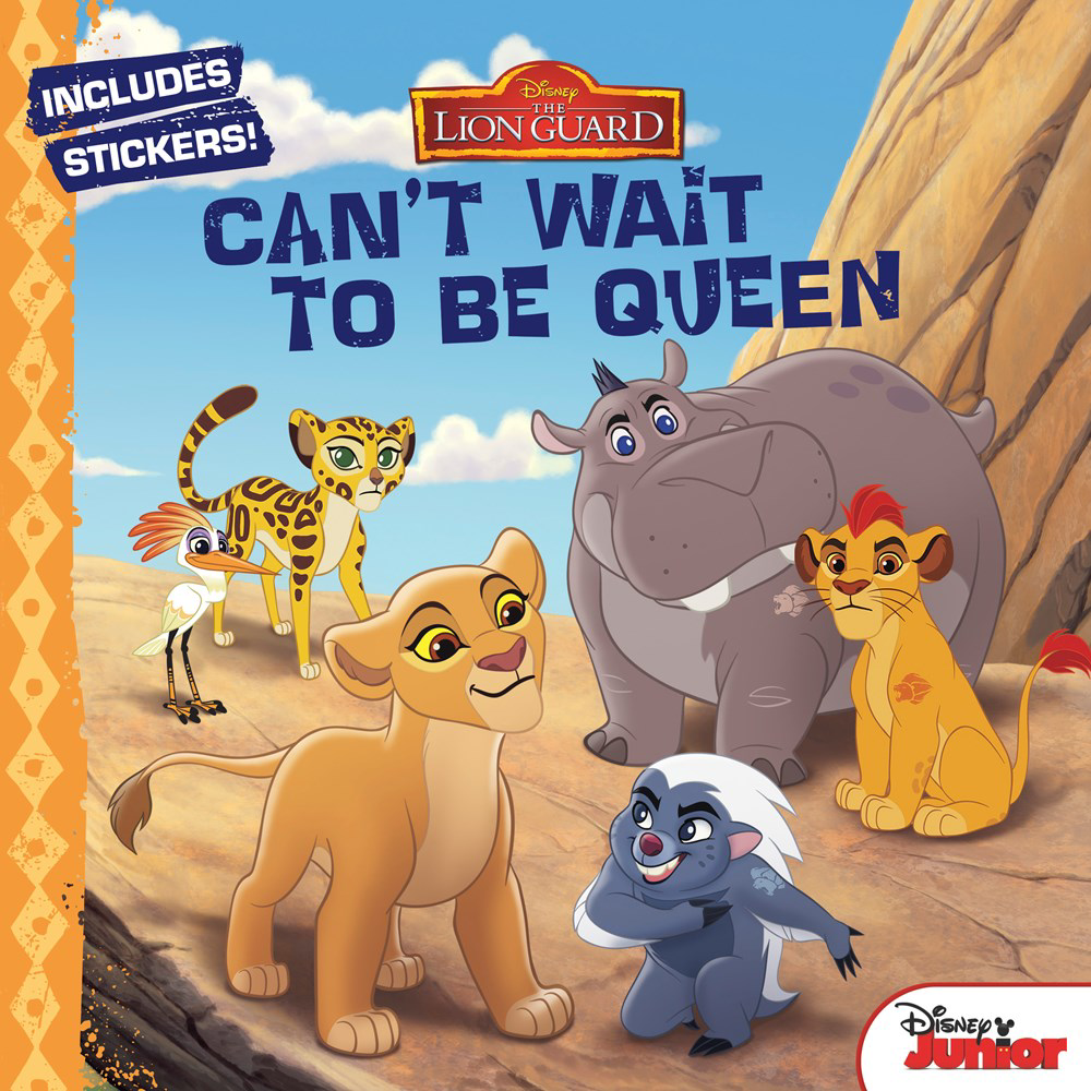 Can T Wait To Be Queen Book The Lion Guard Wiki Fandom Powered