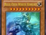 Blue-Eyes White Knight (Yugiohchamp89)