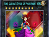 Hime, Ultimate Queen of Magnificent VINE