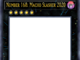Number 168: Macho Slasher 2020
