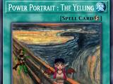 Power Portrait : The Yelling