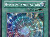 Hyper Polymerization