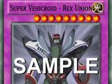 Super Vehicroid - Rex Union