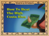 How to Beat the High Costa Rica