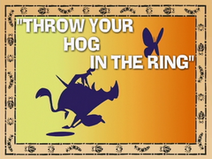 Throw Your Hog in the Ring