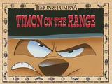 Timon on the Range