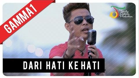 Gamma1 - Dari Hati Ke Hati - Official Video Clip