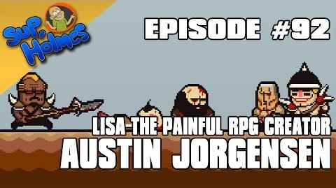 Sup, Holmes? Ep 92 w Austin Jorgensen (LISA the Painful RPG)