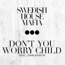File:Don't you worry child.jpeg