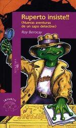 Ruperto insiste Nuevas aventuras de un sapo detective