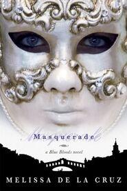 w:c:bluebloodsuniverse:Masquerade (Book)